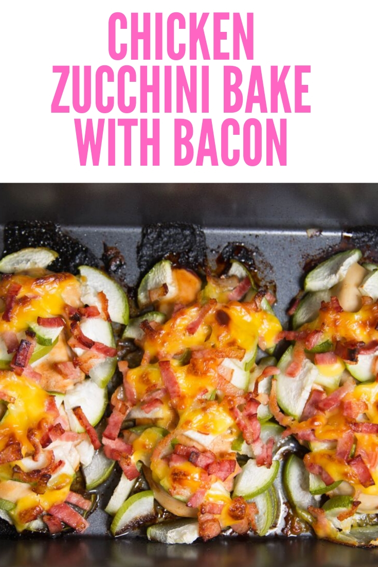 chicken zucchini bake with bacon