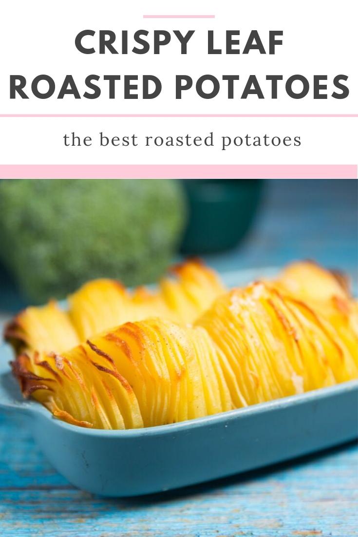 crispy leaf roasted potatoes
